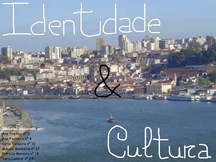 Trabalho elaborado por: Ana Freitas nº 3 Ana Ferreira nº 4 Cátia Carneiro nº 10 Mónica Monteiro nº 17 Patrícia Moreira nº ...