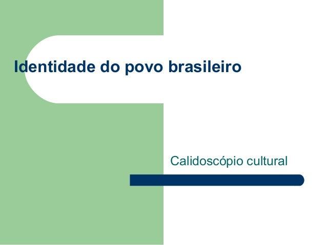 Identidade do povo brasileiro Calidoscópio cultural