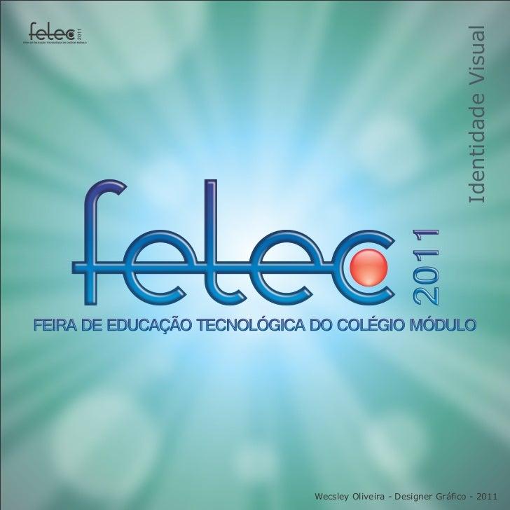 Identidade VisualWecsley Oliveira - Designer Gráfico - 2011