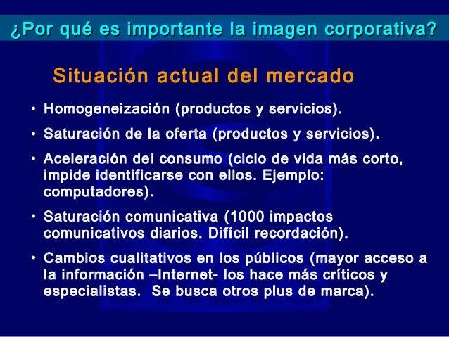 ¿Por qué es importante la imagen corporativa?  Premisas fundamentales  Lo que los públicos piensan de una  institución es ...