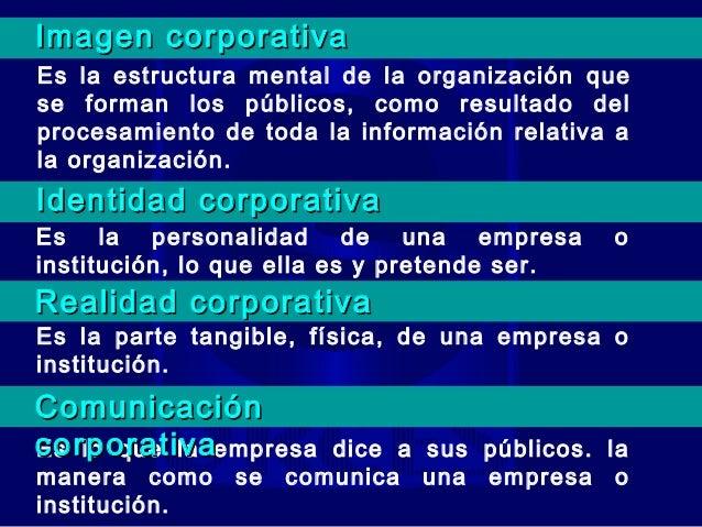 Importancia de la imagen corporativa2.   FACILITA LA DIFERENCIACIÓN CON     OTRAS ENTIDADES AFINES.     • Además de existi...
