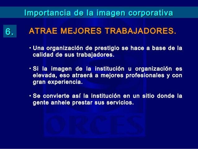 ¿La imagen corporativaes propiedad de lainstitución o de lospúblicos?Respuesta:De los públicos.