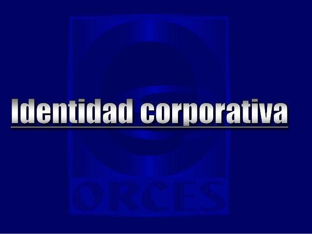 Identidad corporativaMicrosoft: Un computador en cada casa y encada computador, programas Microsoft.Toyota: ser la más gra...