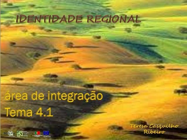 área de integração Tema 4.1 Teresa Casquilho Ribeiro