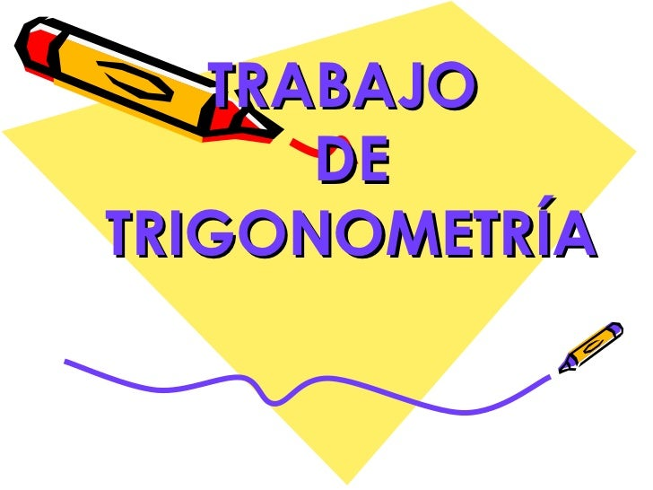 TRABAJO  DE TRIGONOMETRÍA