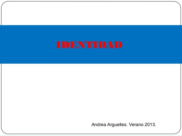 IDENTIDAD Andrea Arguelles. Verano 2013.