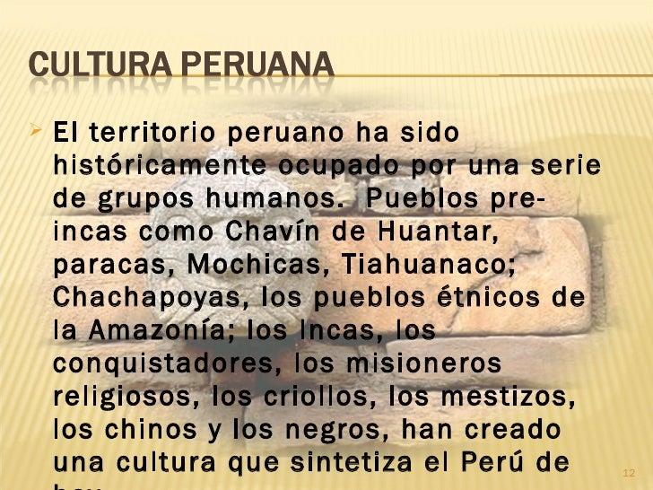    El territorio peruano ha sido    históricamente ocupado por una serie    de grupos humanos. Pueblos pre-    incas como...
