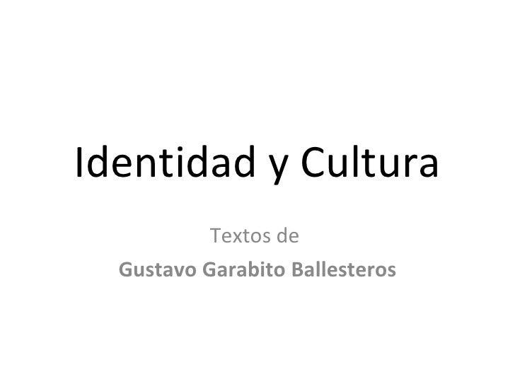 Identidad y Cultura Textos de  Gustavo Garabito Ballesteros