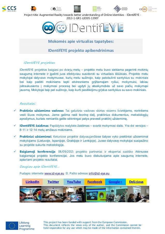 Project title: Augmented Reality towards better understanding of Online Identities - IDentifEYE - 2013-1-GR1-LEO05-13907 T...