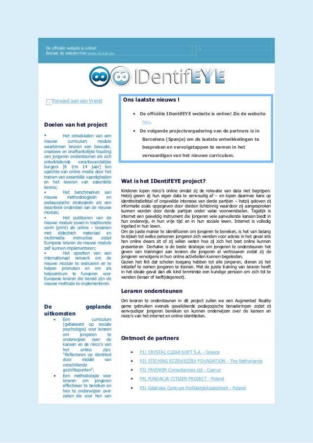De officiële website is online! Bezoek de website hier:www.id-eye.eu. . Forward aan een Vriend Doelen van het project • He...
