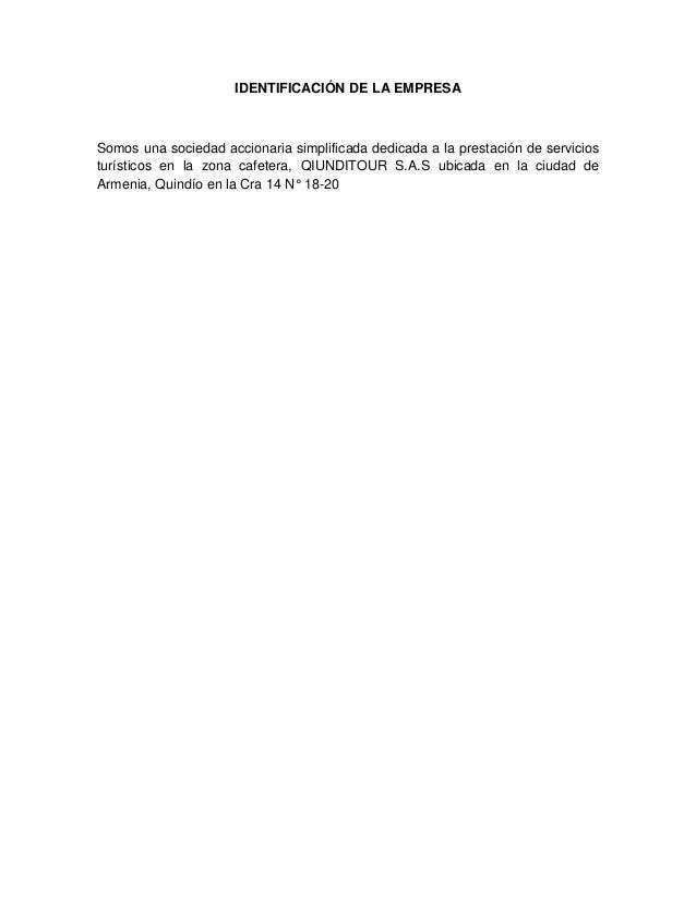 IDENTIFICACIÓN DE LA EMPRESA Somos una sociedad accionaria simplificada dedicada a la prestación de servicios turísticos e...