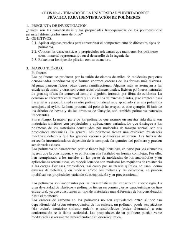 """CETIS No 6 - TOMADO DE LA UNIVERSIDAD """"LIBERTADORES"""" PRÁCTICA PARA IDENTIFICACIÓN DE POLÍMEROS 1. PREGUNTA DE INVESTIGACIÓ..."""