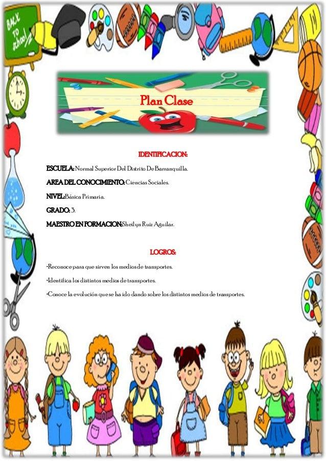 Plan Clase  IDENTIFICACION: ESCUELA: Normal Superior Del Distrito De Barranquilla. AREA DEL CONOCIMIENTO: Ciencias Sociale...