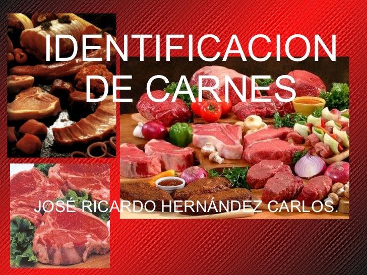 IDENTIFICACION DE CARNES JOSÉ RICARDO HERNÁNDEZ CARLOS.