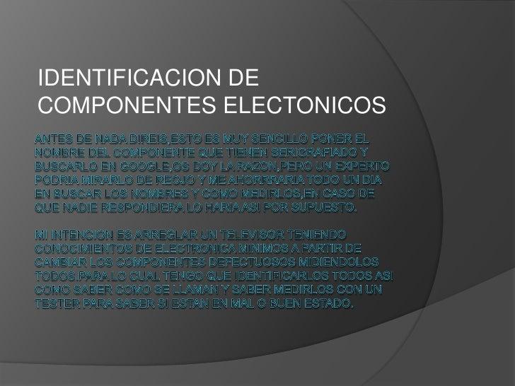 IDENTIFICACION DECOMPONENTES ELECTONICOS