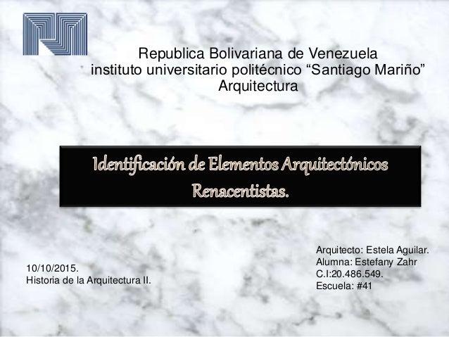 """Republica Bolivariana de Venezuela instituto universitario politécnico """"Santiago Mariño"""" Arquitectura 10/10/2015. Historia..."""