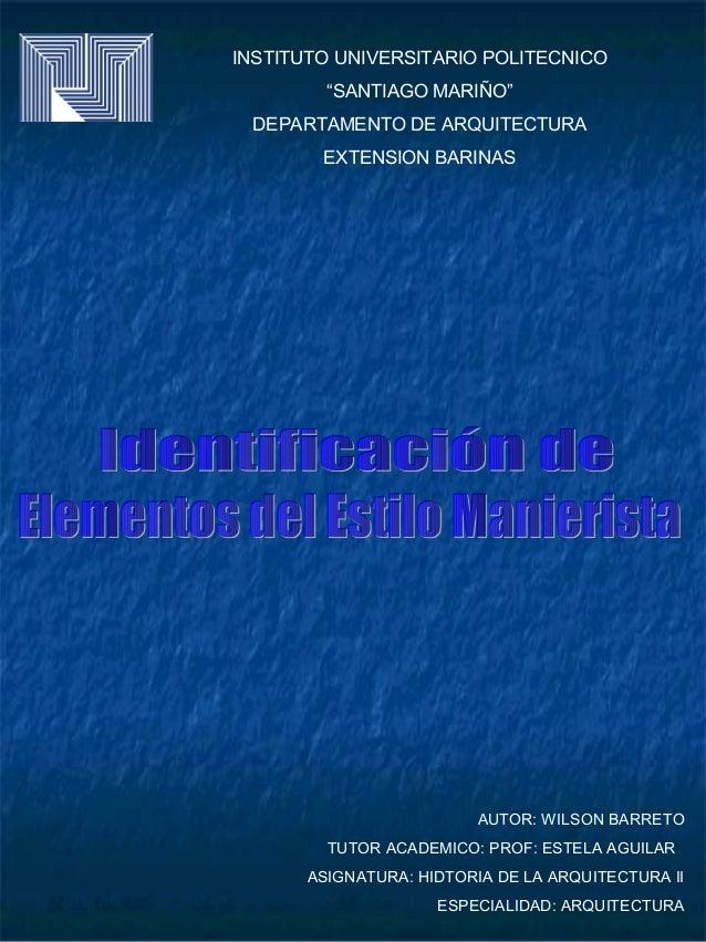 """INSTITUTO UNIVERSITARIO POLITECNICO """"SANTIAGO MARIÑO"""" DEPARTAMENTO DE ARQUITECTURA EXTENSION BARINAS  AUTOR: WILSON BARRET..."""