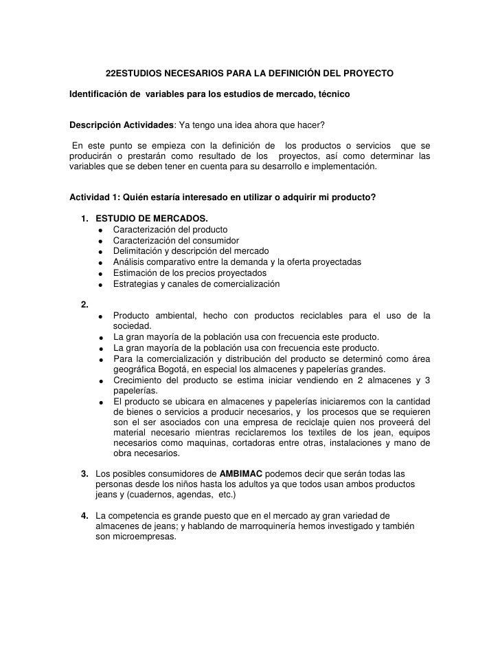 22ESTUDIOS NECESARIOS PARA LA DEFINICIÓN DEL PROYECTOIdentificación de variables para los estudios de mercado, técnicoDesc...