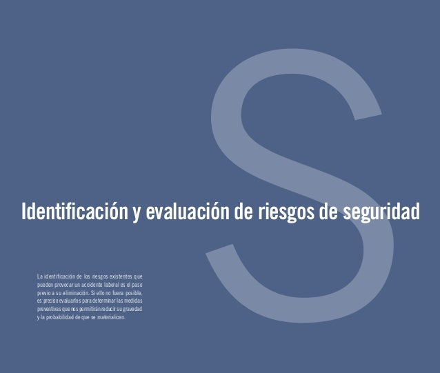 Identificación y evaluación de riesgos de seguridad La identificación de los riesgos existentes que pueden provocar un acc...