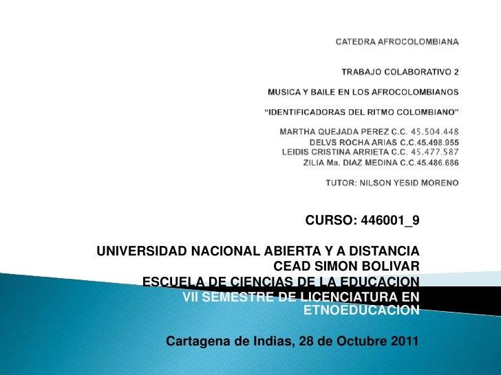 CURSO: 446001_9UNIVERSIDAD NACIONAL ABIERTA Y A DISTANCIA                       CEAD SIMON BOLIVAR      ESCUELA DE CIENCIA...