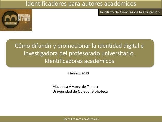Identificadores para autores académicos                                                 Instituto de Ciencias de la Educac...