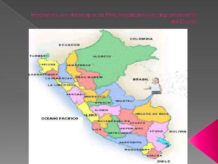 Haciendo uso del mapa de Perú localizamos el departamento del Cusco<br />
