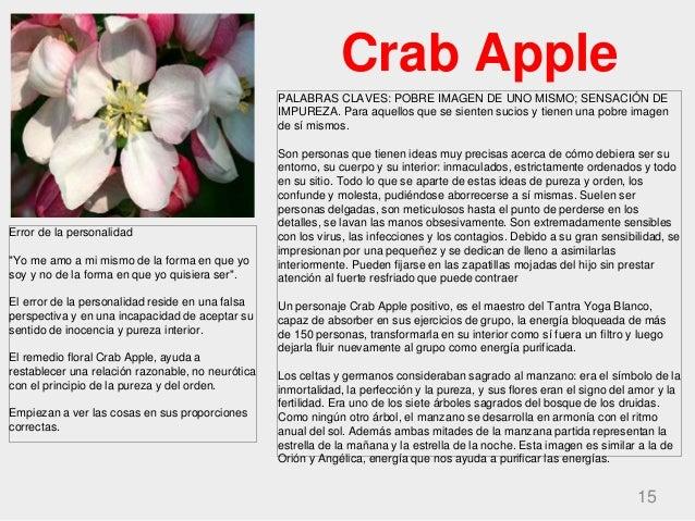 Crab Apple 15 PALABRAS CLAVES: POBRE IMAGEN DE UNO MISMO; SENSACIÓN DE IMPUREZA. Para aquellos que se sienten sucios y tie...