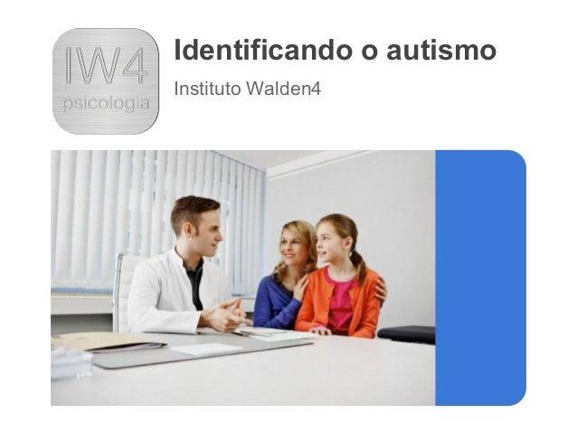 Identificando o autismo Instituto Walden4