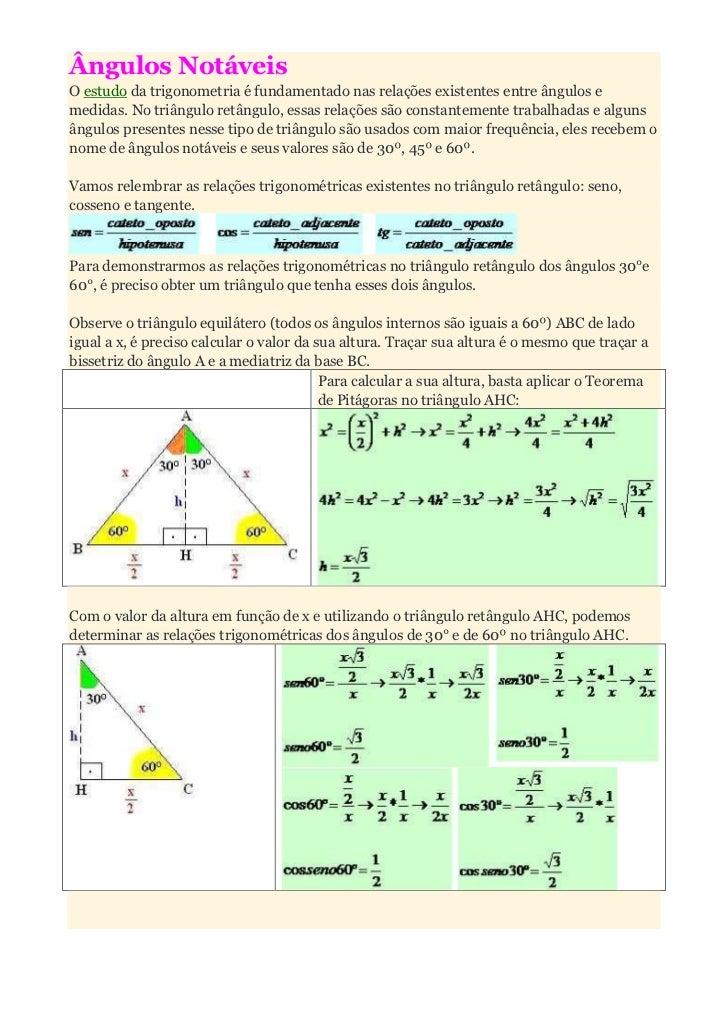 Ângulos NotáveisO estudo da trigonometria é fundamentado nas relações existentes entre ângulos emedidas. No triângulo retâ...