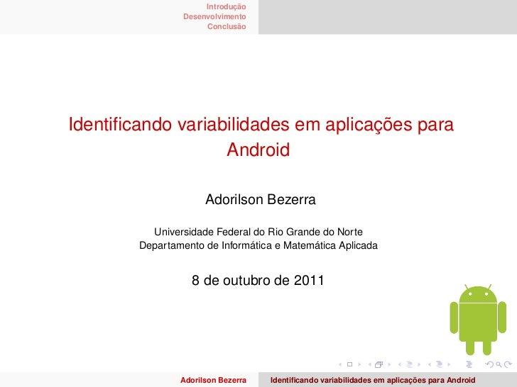 Introdução                 Desenvolvimento                      ConclusãoIdentificando variabilidades em aplicações para   ...