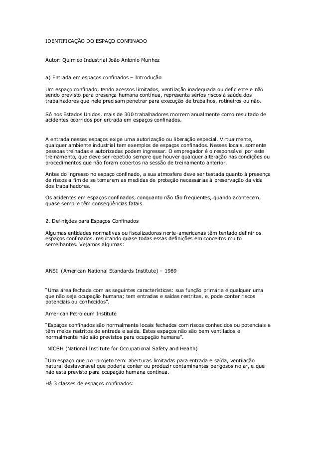 IDENTIFICAÇÃO DO ESPAÇO CONFINADO Autor: Químico Industrial João Antonio Munhoz a) Entrada em espaços confinados – Introdu...