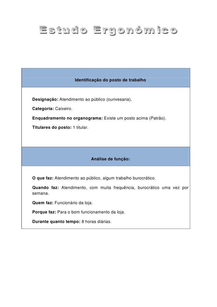 Identificação do posto de trabalhoDesignação: Atendimento ao público (ourivesaria).Categoria: Caixeiro.Enquadramento no or...