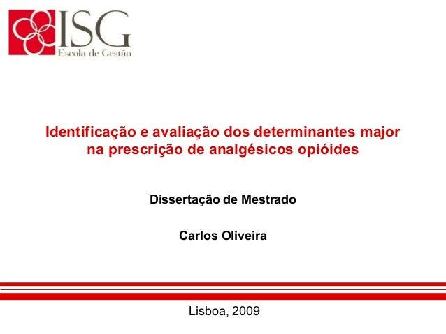 Identificação e avaliação dos determinantes major      na prescrição de analgésicos opióides              Dissertação de M...