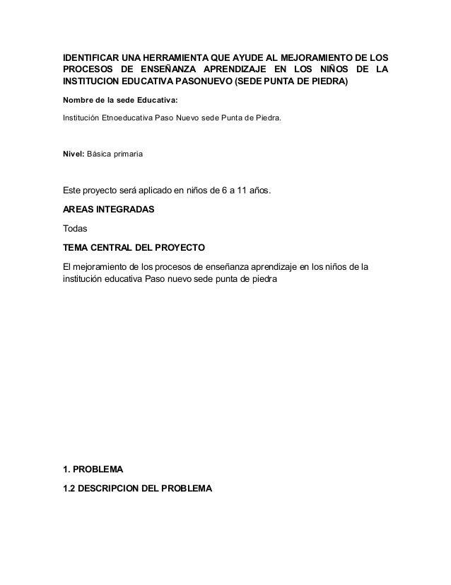 IDENTIFICAR UNA HERRAMIENTA QUE AYUDE AL MEJORAMIENTO DE LOS PROCESOS DE ENSEÑANZA APRENDIZAJE EN LOS NIÑOS DE LA INSTITUC...