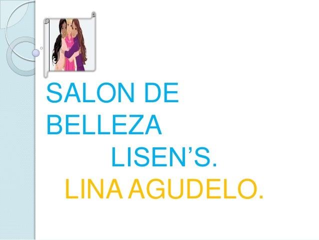 SALON DEBELLEZA    LISEN'S. LINA AGUDELO.