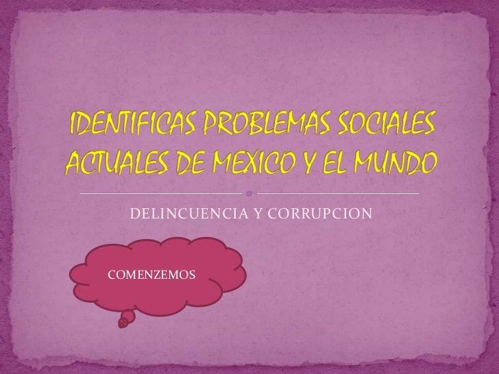 DELINCUENCIA Y CORRUPCIONCOMENZEMOS