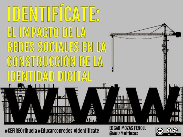 EDGAR MOZAS FENOLL  #CEFIREOrihuela #Educarconredes #Identifícate @AulaMultiusos
