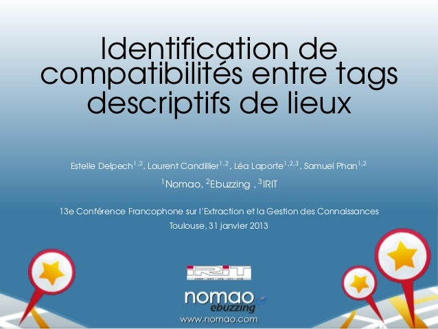 Identification de compatibilités entre tags descriptifs de lieux Estelle Delpech1,2 , Laurent Candillier1,2 , Léa Laporte1,...