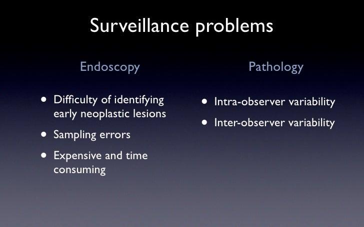 Surveillance problems          Endoscopy                      Pathology  •                              • Intra-observer v...