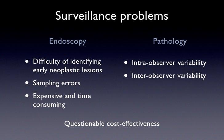 Surveillance problems          Endoscopy                        Pathology  •                                • Intra-observ...
