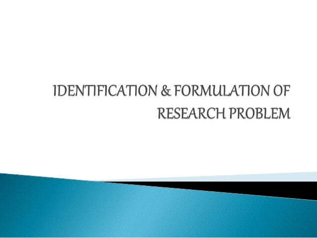 problem formulation and identification paper essay Problem formulation and identification  we will write a custom essay sample  to generate improvement ideas with objective of identifying solutions for a problem.