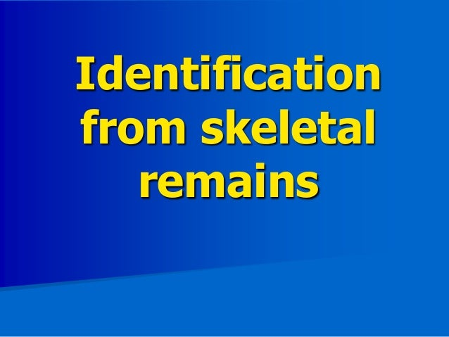 Identification from skeletal remains