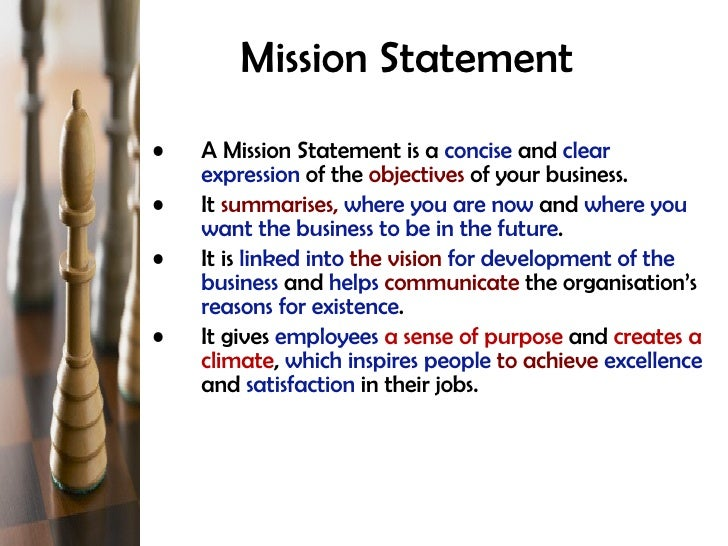 Mission Statement   <ul><li>A Mission Statement is a  concise  and  clear expression  of the  objectives  of your business...