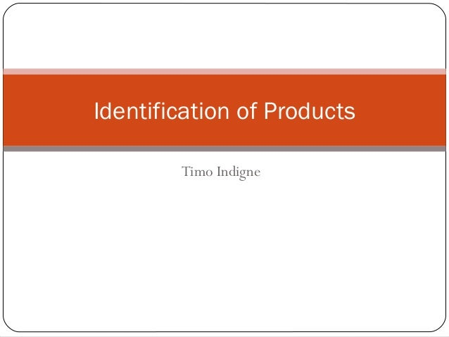 Timo Indigne Identification of Products