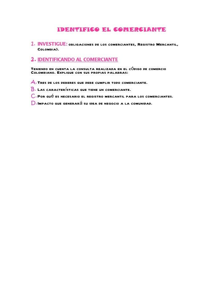 IDENTIFICO EL COMERCIANTE1. INVESTIGUE: obligaciones de los comerciantes, Registro Mercantil,   Colombia).2. IDENTIFICANDO...
