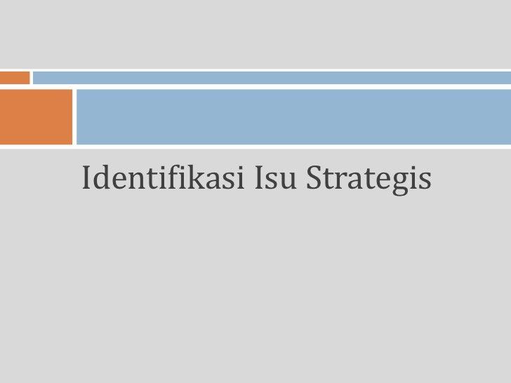 Identifikasi Isu Strategis