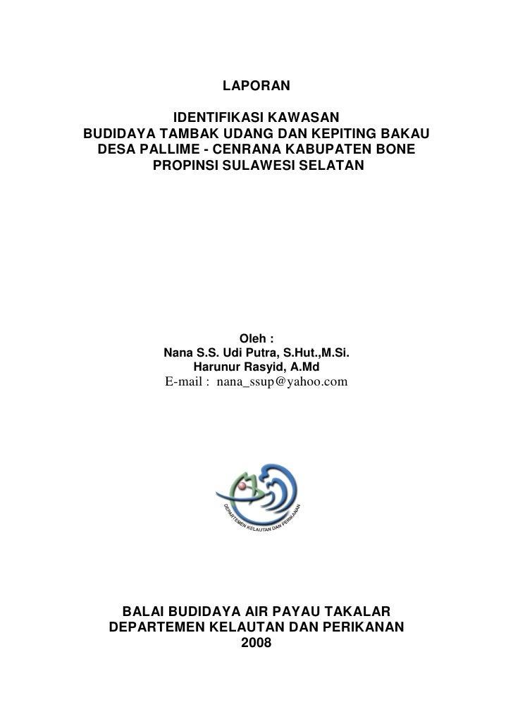 LAPORAN             IDENTIFIKASI KAWASAN BUDIDAYA TAMBAK UDANG DAN KEPITING BAKAU  DESA PALLIME - CENRANA KABUPATEN BONE  ...