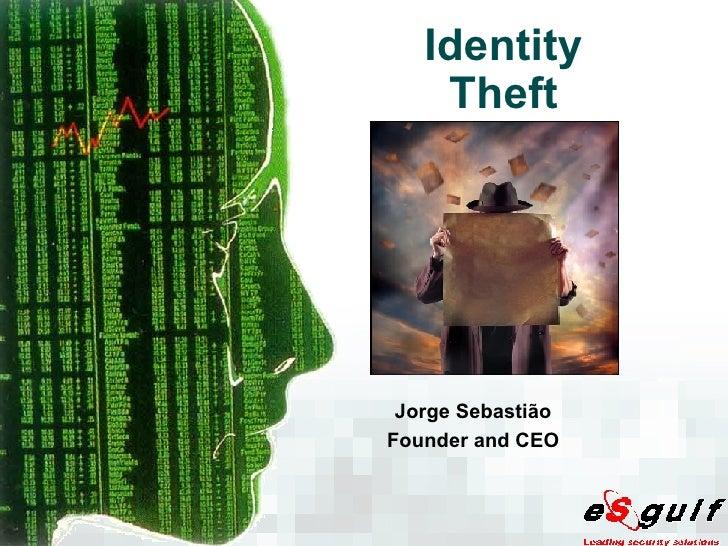 Identity Theft Jorge Sebastião Founder and CEO
