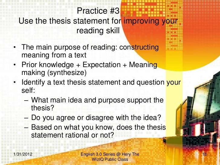 thesis statement practice activities Writing thesis statements 2 position on a debatable issue in other words, when you write a thesis statement, you take a stand about something.