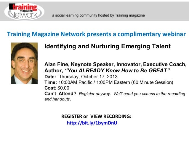Training Magazine Network presents a complimentary webinar Alan Fine, Keynote Speaker, Innovator, Executive Coach, Author,...
